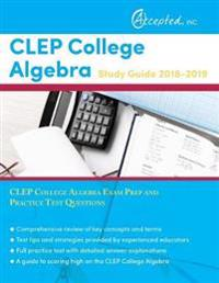 CLEP College Algebra Study Guide 2018-2019