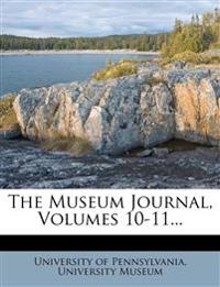 The Museum Journal, Volumes 10-11...