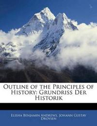 Outline of the Principles of History: Grundriss Der Historik