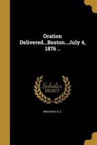 ORATION DELIVEREDBOSTONJULY 4