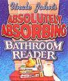 Uncle John's Absolutely Absorbing Bathroom Reader