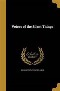 VOICES OF THE SILENT THINGS
