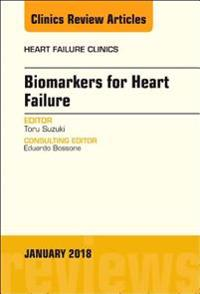 Biomarkers for Heart Failure, An Issue of Heart Failure Clinics, E-Book