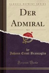 Der Admiral, Vol. 3 (Classic Reprint)