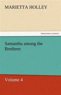 Samantha Among the Brethren - Volume 4