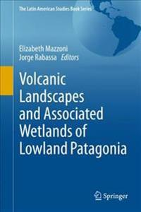 Volcanic Landscapes and Associated Wetlands of Lowland Patagonia