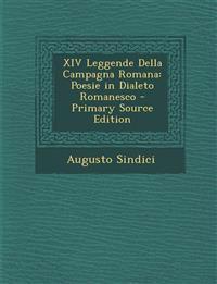 XIV Leggende Della Campagna Romana: Poesie in Dialeto Romanesco - Primary Source Edition