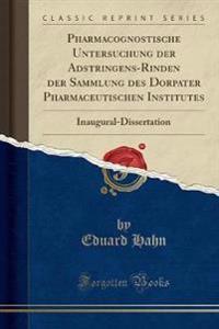 Pharmacognostische Untersuchung der Adstringens-Rinden der Sammlung des Dorpater Pharmaceutischen Institutes