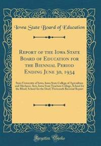 Report of the Iowa State Board of Education for the Biennial Period Ending June 30, 1934