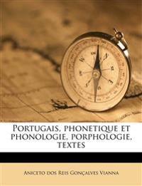 Portugais, phonetique et phonologie, porphologie, textes