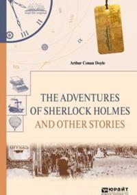 The adventures of sherlock holmes. Selected stories. Prikljuchenija sherloka kholmsa. Izbrannye rasskazy