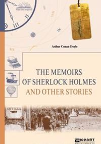 The memoirs of sherlock holmes and other stories. Vospominanija sherloka kholmsa i drugie rasskazy