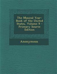 The Musical Year-Book of the United States, Volume 9 - Primary Source Edition