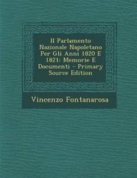 Il Parlamento Nazionale Napoletano Per Gli Anni 1820 E 1821: Memorie E Documenti
