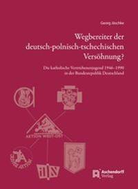 Wegbereiter der deutsch-polnisch-tschechischen Versöhnung?