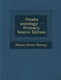 Omaha Sociology - Primary Source Edition