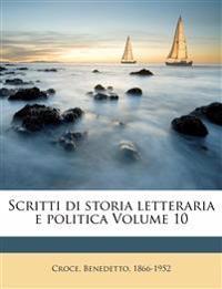Scritti di storia letteraria e politica Volume 10
