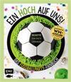 Ein HOCH auf uns! Das Fußballparty-Fanbuch - Limitierte WM-Ausgabe mit Spielplan