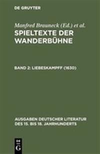 Spieltexte Der Wanderb hne, Band 2, Liebeskampff (1630)