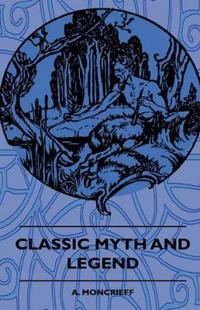 Classic Myth And Legend