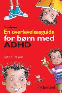 En overlevelsesguide for børn med ADHD