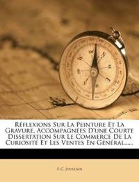 Réflexions Sur La Peinture Et La Gravure, Accompagnées D'une Courte Dissertation Sur Le Commerce De La Curiosité Et Les Ventes En Général......