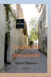 Tanssien ylös Jerusalemiiin