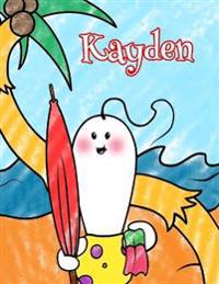 Kayden: Personalized Children's Coloring Book, Ima Gonna Color My Day at the Beach