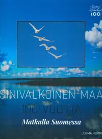Sinivalkoinen maa 100 vuotta