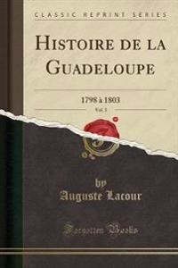 Histoire de la Guadeloupe, Vol. 3