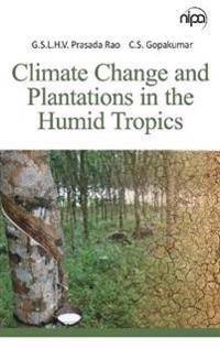 Climate Change and Plantations in the Humid Tropics