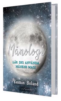 Månologi : lär dig använda månens magi