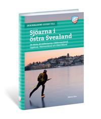 Skrinnarens guide till sjöarna i Östra Svealand : de bästa skridskoisarna i Södermanland, Uppland, Västmanland och Gästrikland