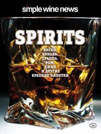 Spirits. Viski, konjak, grappa, rom i drugie krepkie napitki