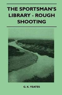 The Sportsman's Library - Rough Shooting
