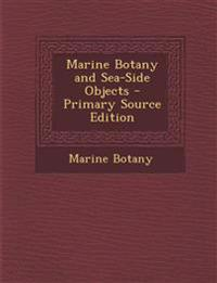 Marine Botany and Sea-Side Objects