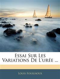 Essai Sur Les Variations De L'urée ...