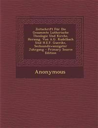 Zeitschrift Für Die Gesammte Lutherische Theologie Und Kirche, Herausg. Von A.G. Rudelbach Und H.E.F. Guerike, Sechsundzwanzigster Jahrgang