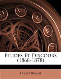 Études Et Discours (1868-1878)