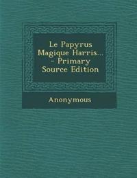 Le Papyrus Magique Harris...