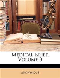 Medical Brief, Volume 8