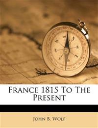 France 1815 To The Present
