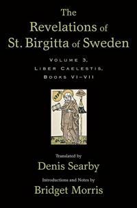 The Revelations of St. Birgitta of Sweden, Volume 3