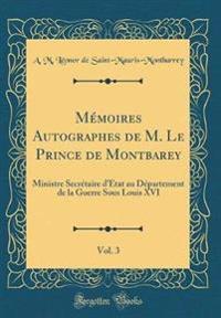 Me´moires Autographes de M. Le Prince de Montbarey, Vol. 3