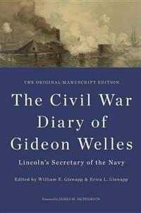 Civil War Diary of Gideon Welles, Lincoln's Secretary of the Navy