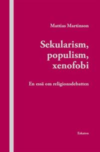Sekularism, populism, xenofobi