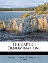 The Baptist Denomination..