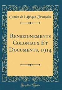 Renseignements Coloniaux Et Documents, 1914 (Classic Reprint)