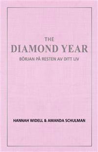 SIGNERAD The Diamond Year: Början på resten av ditt liv