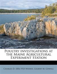 Poultry investigations at the Maine Agricultural Experiment Station